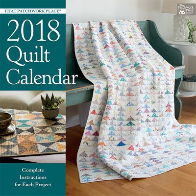 Brewer Sewing - That Patchwork Place Quilt Calendar 2018 : brewer sewing and quilting - Adamdwight.com